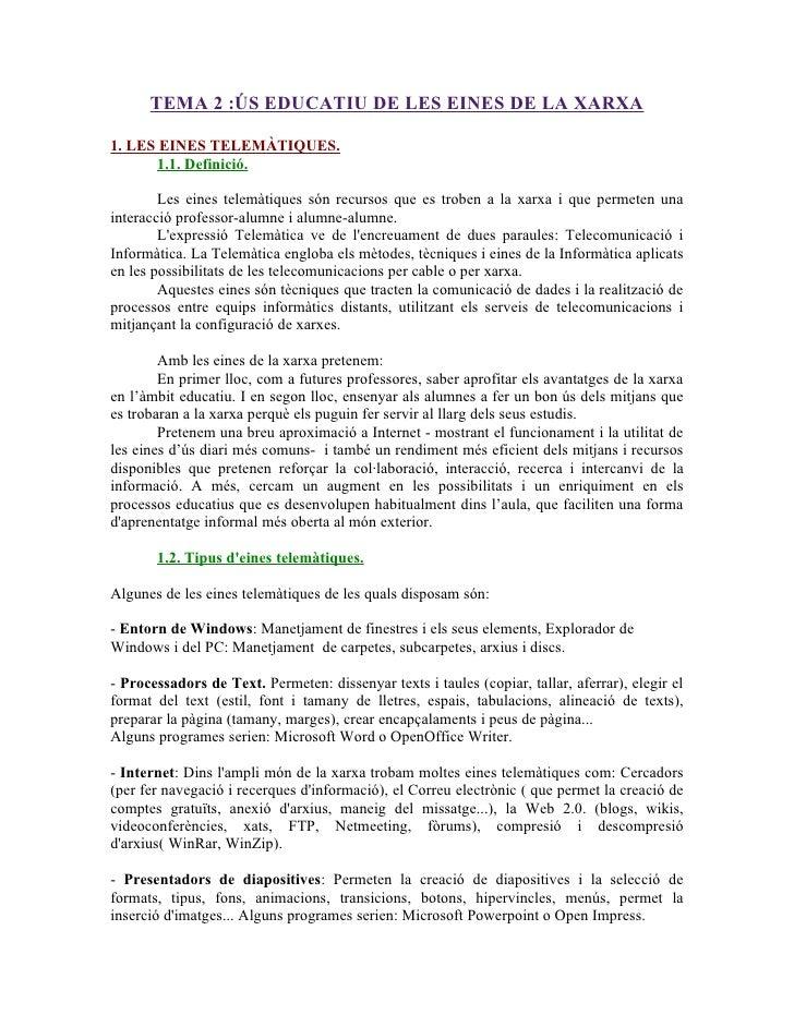 TEMA 2 :ÚS EDUCATIU DE LES EINES DE LA XARXA  1. LES EINES TELEMÀTIQUES.       1.1. Definició.          Les eines telemàti...