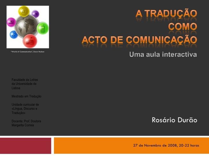 """Rosário Durão """" World of Communication"""", Dawn Hudson Faculdade de Letras da Universidade de Lisboa Mestrado em Tradução Un..."""