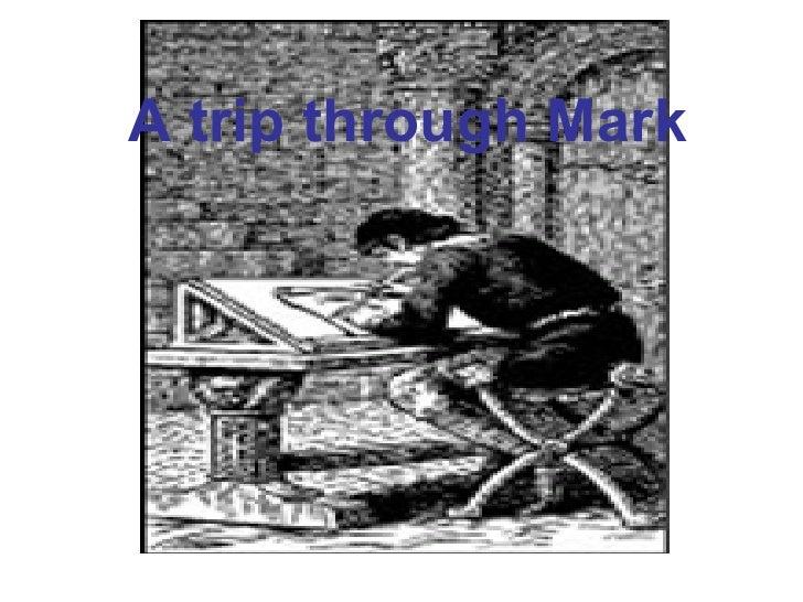 A Trip Through Mark 1.1through8