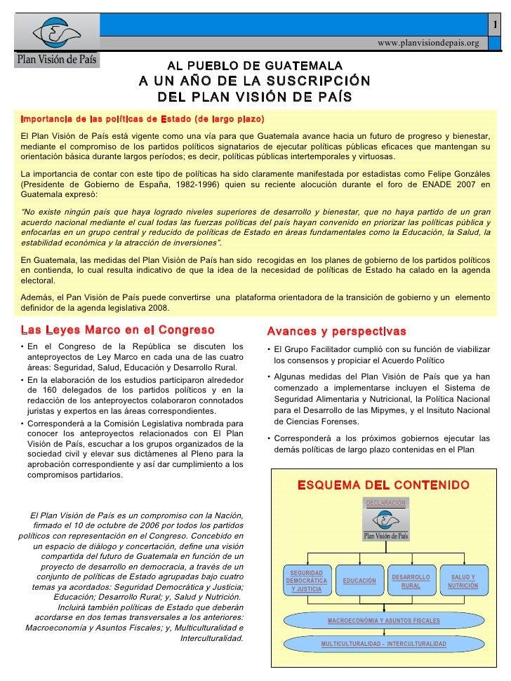AL PUEBLO DE GUATEMALA A UN AÑO DE LA SUSCRIPCIÓN DEL PLAN VISIÓN DE PAÍS <ul><li>Las Leyes Marco en el Congreso </li></ul...