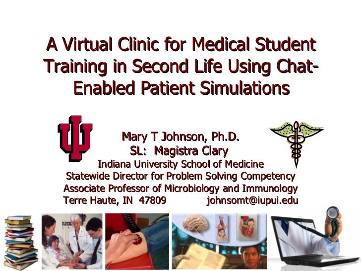 A Second Life Virtual Clinic For Medical Student Training