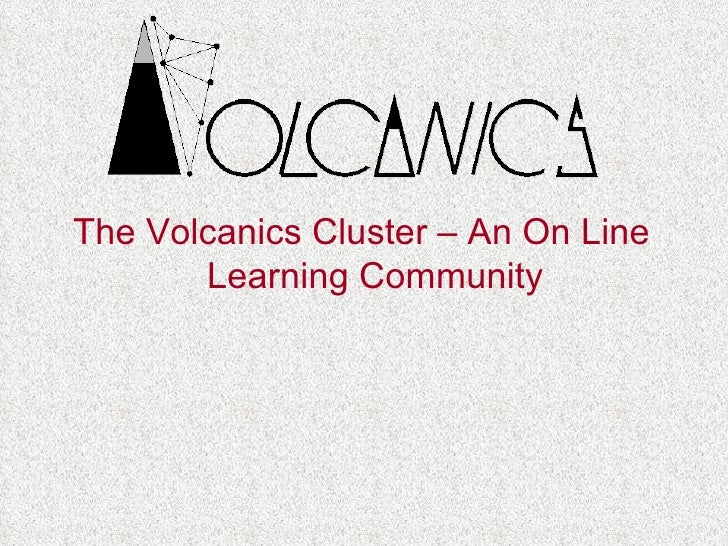 eLearning Vision for the Volcanics Cluster