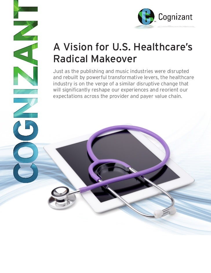 A Vision for U.S. Healthcare'sRadical MakeoverJust as the publishing and music industries were disruptedand rebuilt by pow...