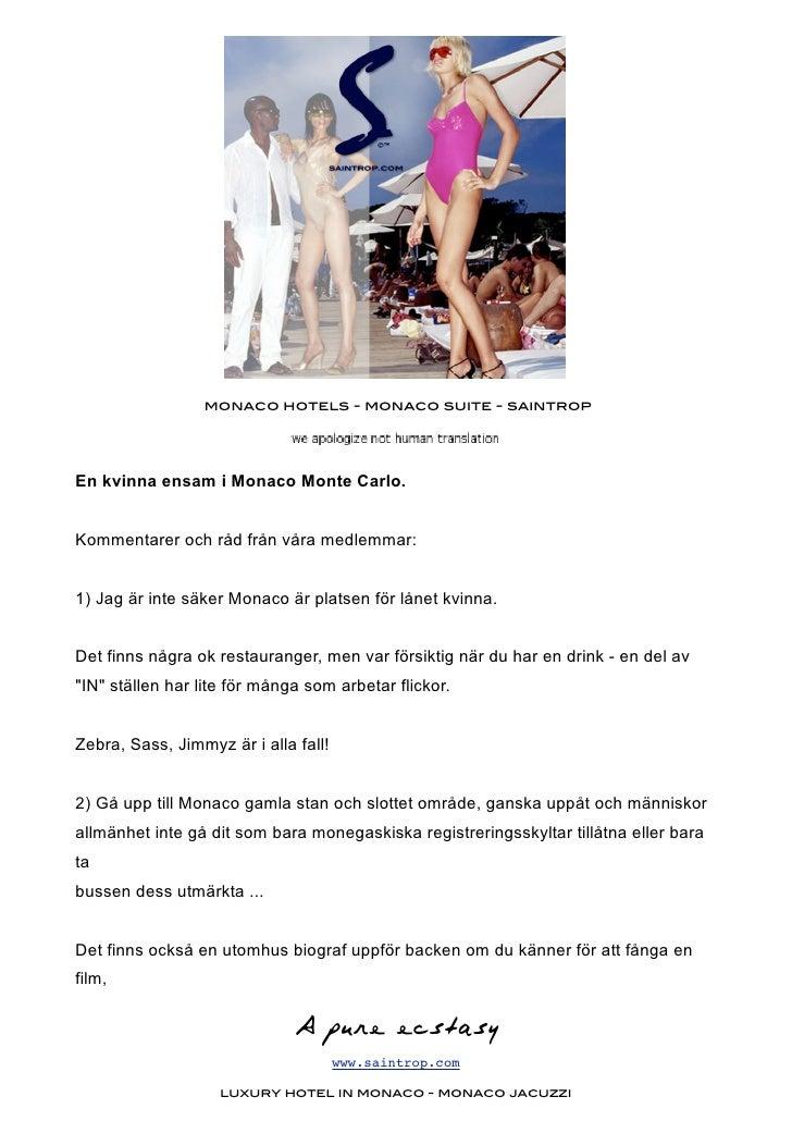monaco hotels - monaco suite - saintrop     En kvinna ensam i Monaco Monte Carlo.   Kommentarer och råd från våra medlemma...
