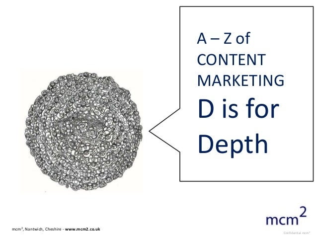 A-Z of Content Marketing D is for Depth