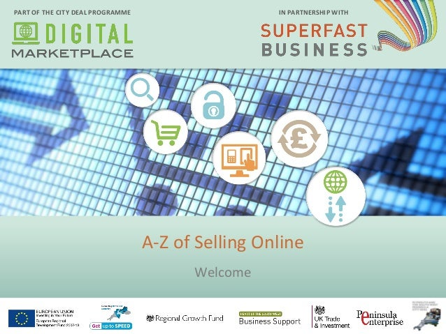 PART OF THE CITY DEAL PROGRAMME IN PARTNERSHIP WITH A-Z of Selling Online Welcome