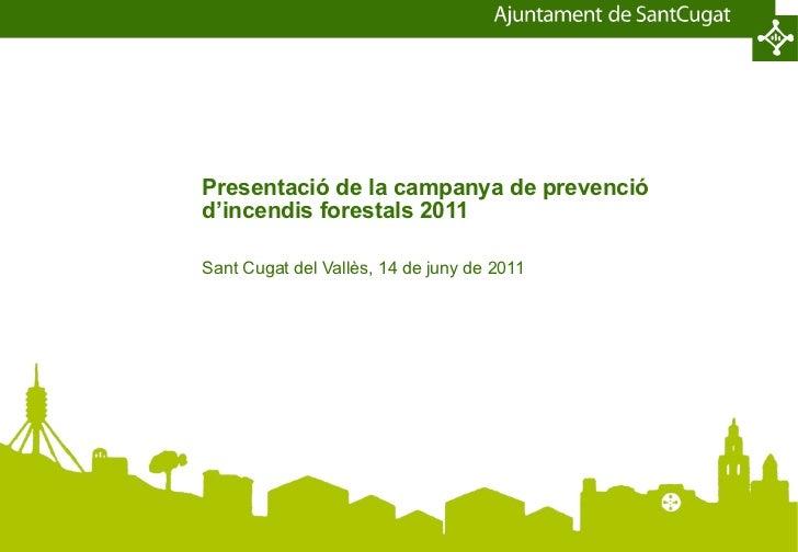 Presentació de la campanya de prevenció d'incendis forestals 2011 Sant Cugat del Vallès, 14 de juny de 2011