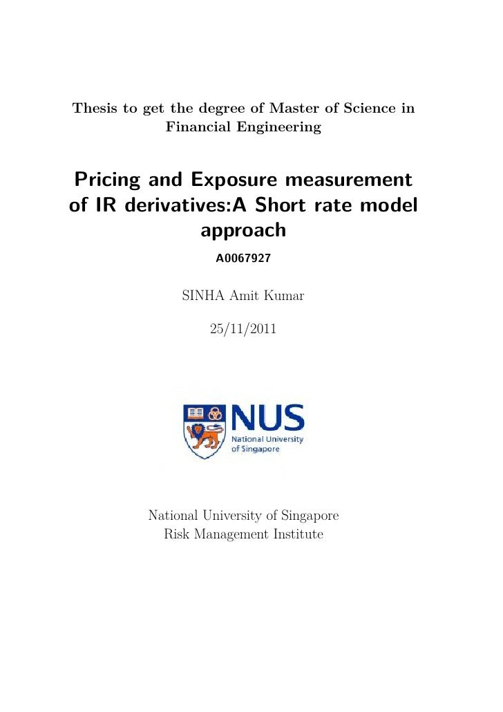 Thesis to get the degree of Master of Science in             Financial EngineeringPricing and Exposure measurementof IR de...