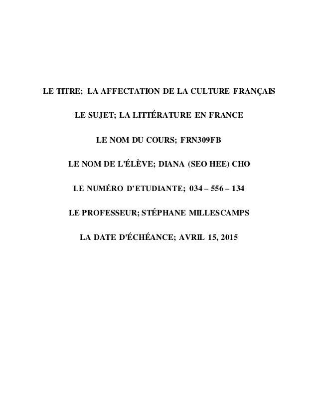LE TITRE; LA AFFECTATION DE LA CULTURE FRANÇAIS LE SUJET; LA LITTÉRATURE EN FRANCE LE NOM DU COURS; FRN309FB LE NOM DE L'É...