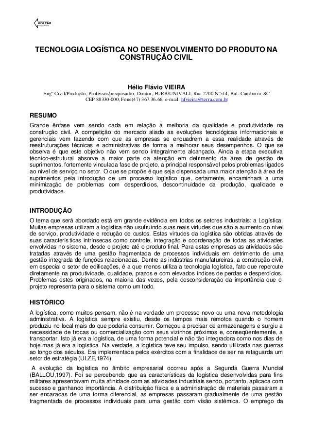VOLTAR TECNOLOGIA LOGÍSTICA NO DESENVOLVIMENTO DO PRODUTO NA CONSTRUÇÃO CIVIL Hélio Flávio VIEIRA Engº Civil/Produção, Pro...