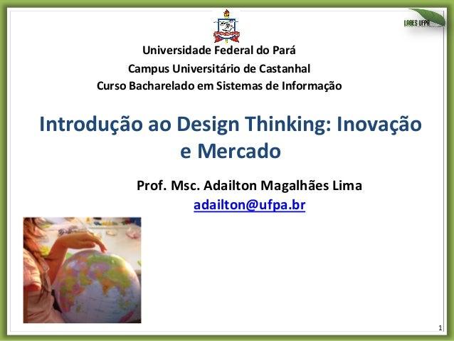 Universidade  Federal  do  Pará   Campus  Universitário  de  Castanhal   Curso  Bacharelado  em  Sis...
