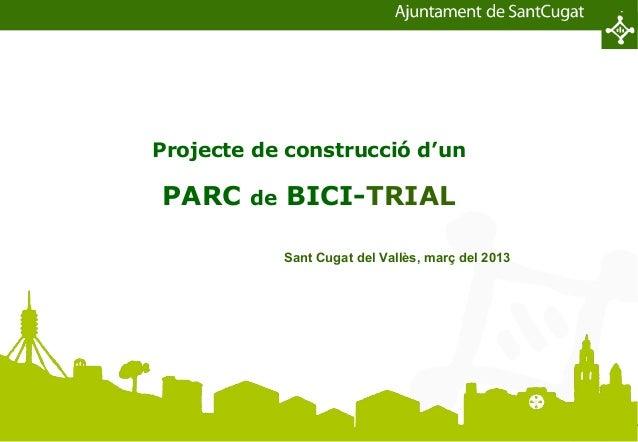 A 024 presentació bici parc trial (04 03-13)