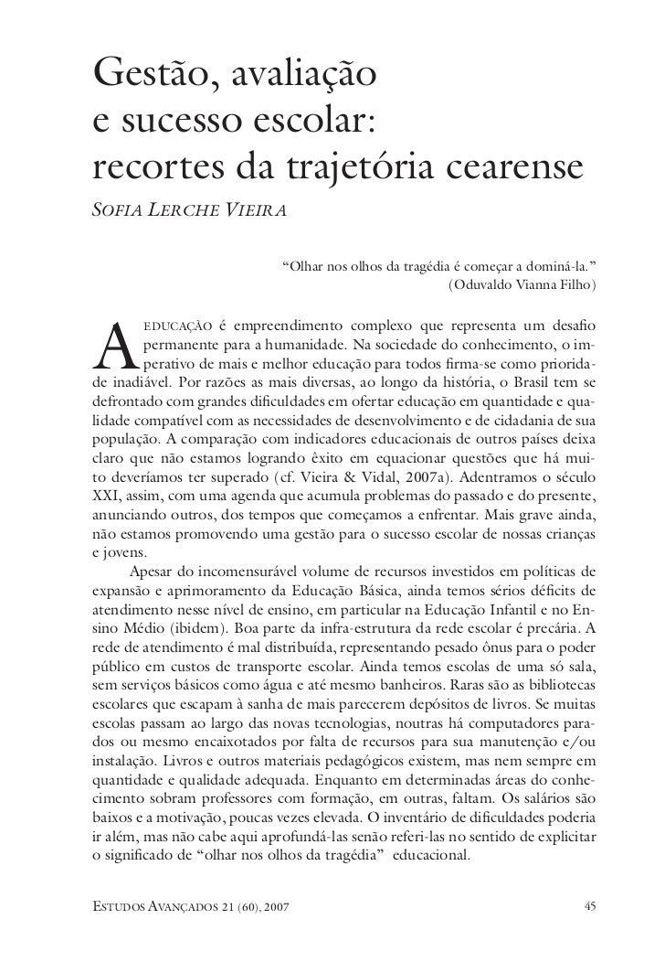 """Gestão, avaliaçãoe sucesso escolar:recortes da trajetória cearenseSofia Lerche Vieira                                """"olha..."""