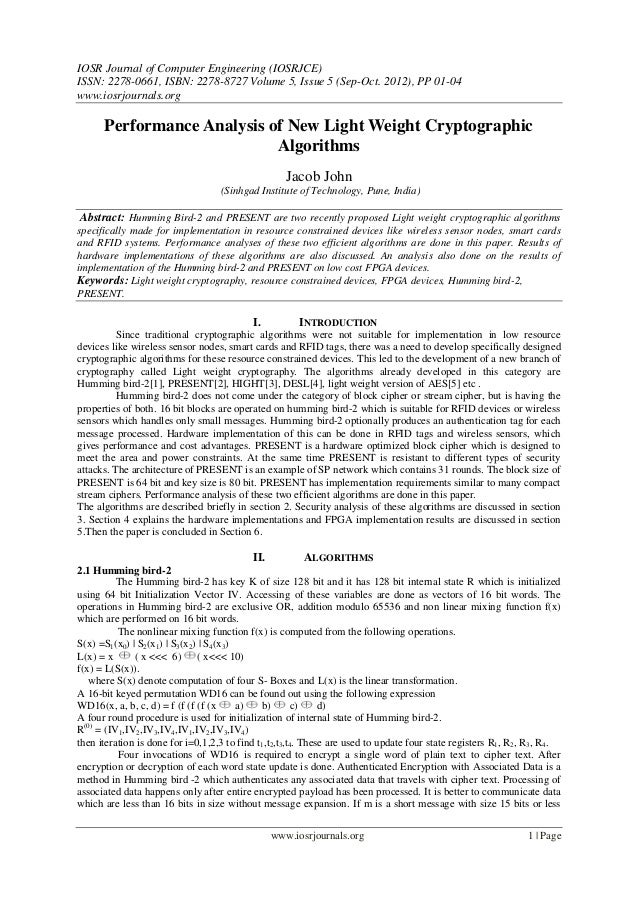 Performance Analysis of New Light Weight Cryptographic  Algorithms