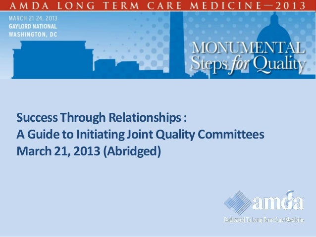 Success Through Relationships :A Guide to Initiating Joint Quality CommitteesMarch 21, 2013 (Abridged)