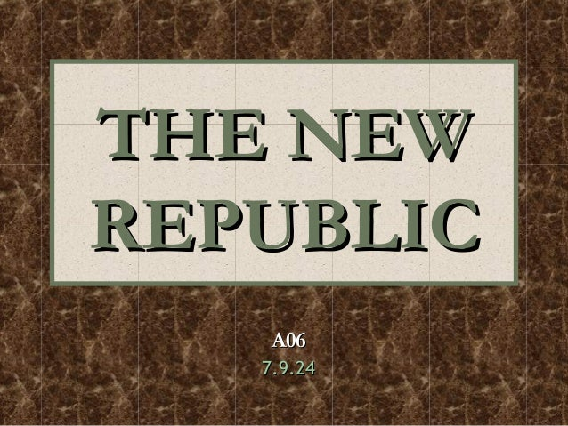 THE NEWTHE NEW REPUBLICREPUBLIC A06A06 7.9.247.9.24