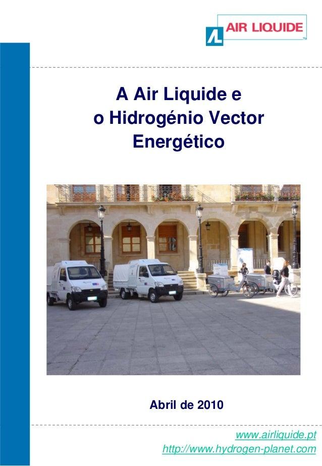 A Air Liquide eo Hidrogénio Vector     Energético      Abril de 2010                       www.airliquide.pt        http:/...