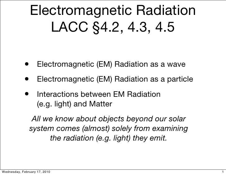 Electromagnetic Radiation                    LACC §4.2, 4.3, 4.5              • Electromagnetic (EM) Radiation as a wave  ...