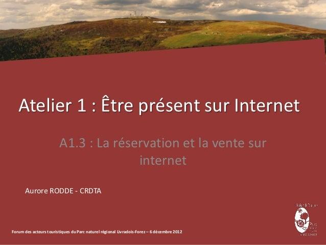 Atelier 1 : Être présent sur Internet                        A1.3 : La réservation et la vente sur                        ...