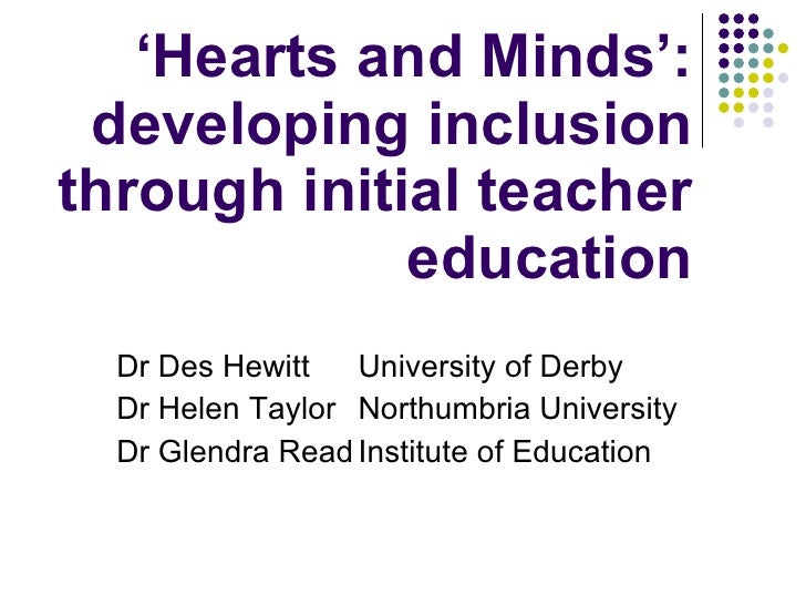 A1 - Des Hewett (Derby); Helen Taylor (Northumbria) and others: 'Hearts and Minds': Developing inclusion through initial teacher education - case studies in the use of the TDA primary undergraduate SEN/disability training materials and...