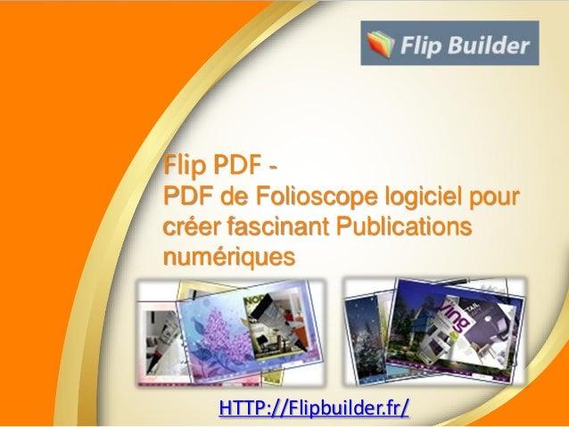 Flip PDF - PDF de Folioscope logiciel pour créer fascinant Publications numériques HTTP://Flipbuilder.fr/