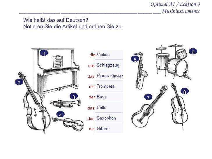 Optimal A1 / Lektion 3 _____________________________________ ___________Musikinstrumente Wie heißt da s  auf Deutsch? Noti...