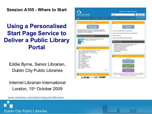 Eddie Byrne, Senior Librarian, Dublin City Public Libraries Internet Librarian International London, 15th October 2009 Dub...