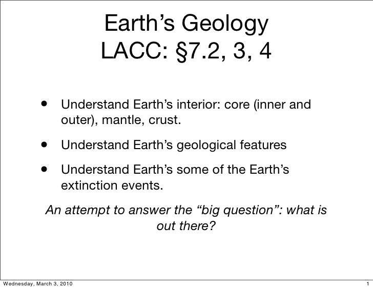 Earth's Geology                            LACC: §7.2, 3, 4              • Understand Earth's interior: core (inner and   ...