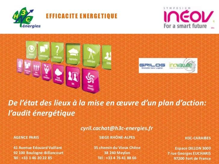 EFFICACITE ENERGETIQUE<br />De l'état des lieux à la mise en œuvre d'un plan d'action: l'audit énergétique<br />cyril.cach...