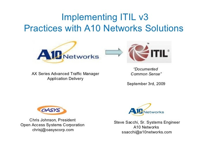 "Implementing ITIL v3 Practices with A10 Networks Solutions  "" Documented  Common Sense"" September 3rd, 2009 AX Series Adva..."