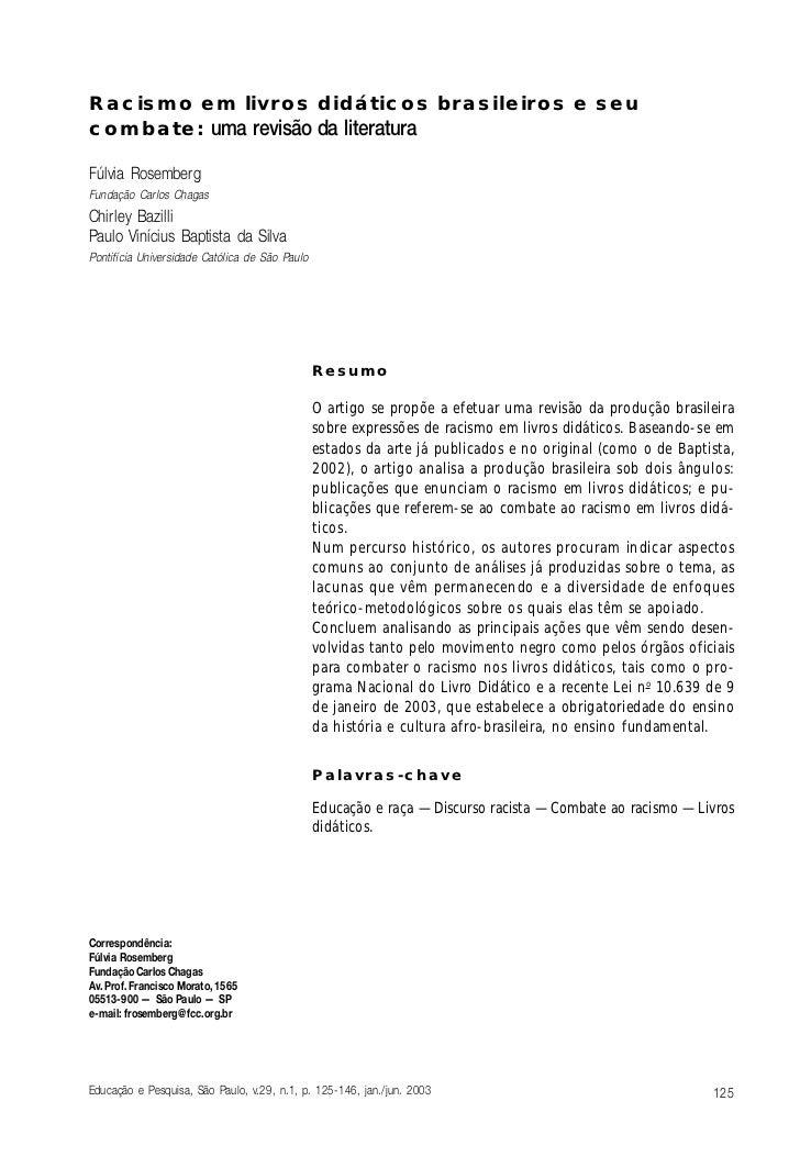 Racismo em livros didáticos brasileiros e seucombate: uma revisão da literaturaFúlvia RosembergFundação Carlos ChagasChirl...
