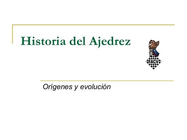 Historia del Ajedrez  Orígenes y evolución
