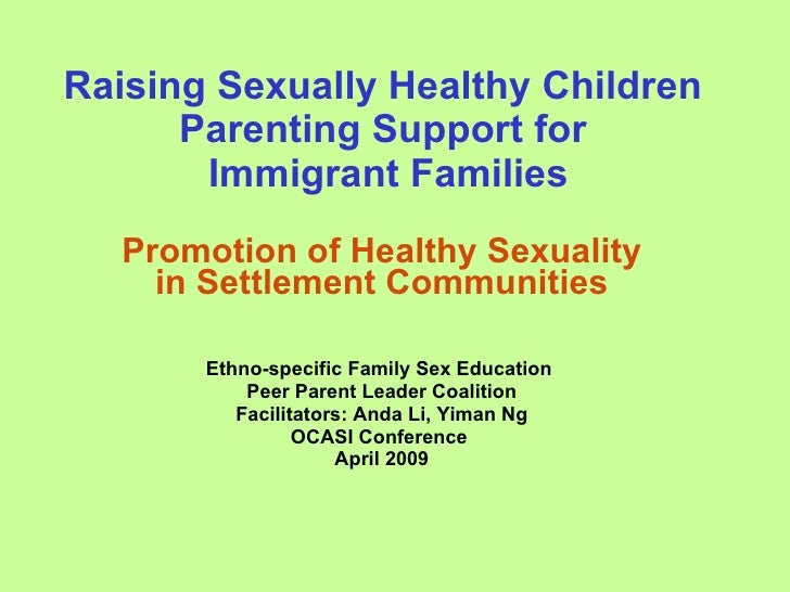 Raising Sexually Healthy Children       Parenting Support for        Immigrant Families    Promotion of Healthy Sexuality ...