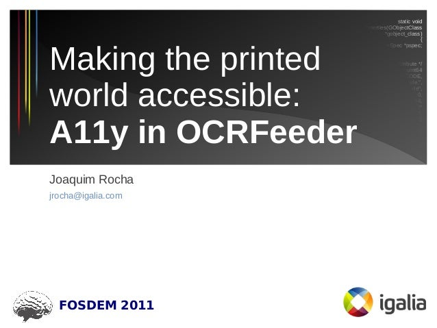 Making the printed world accessible: A11y in OCRFeeder (FOSDEM 2011)