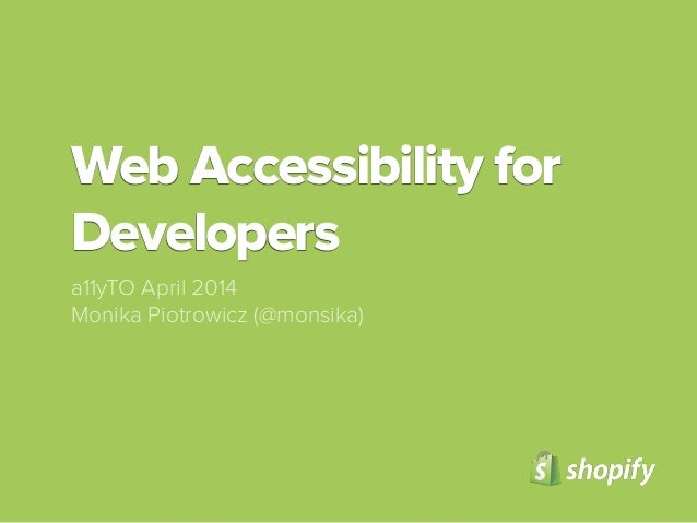 Web Accessibility for Developers a11yTO April 2014 Monika Piotrowicz (@monsika)