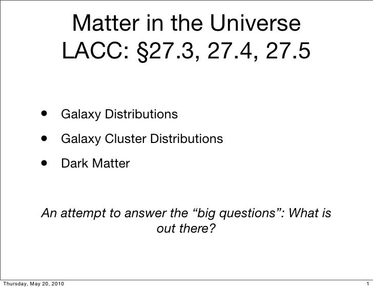 Matter in the Universe                      LACC: §27.3, 27.4, 27.5               • Galaxy Distributions              • Ga...
