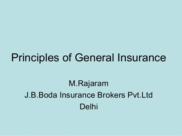 Principles of General Insurance              M.Rajaram  J.B.Boda Insurance Brokers Pvt.Ltd                Delhi
