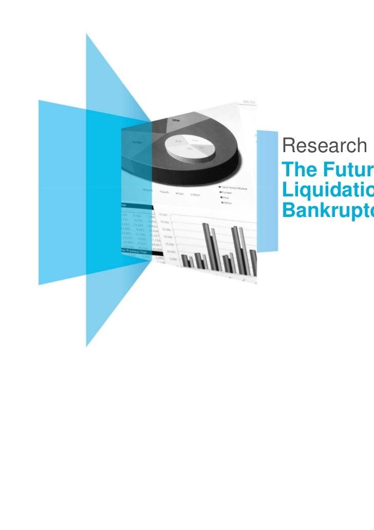 ResearchThe Future ofLiquidation andBankruptcy