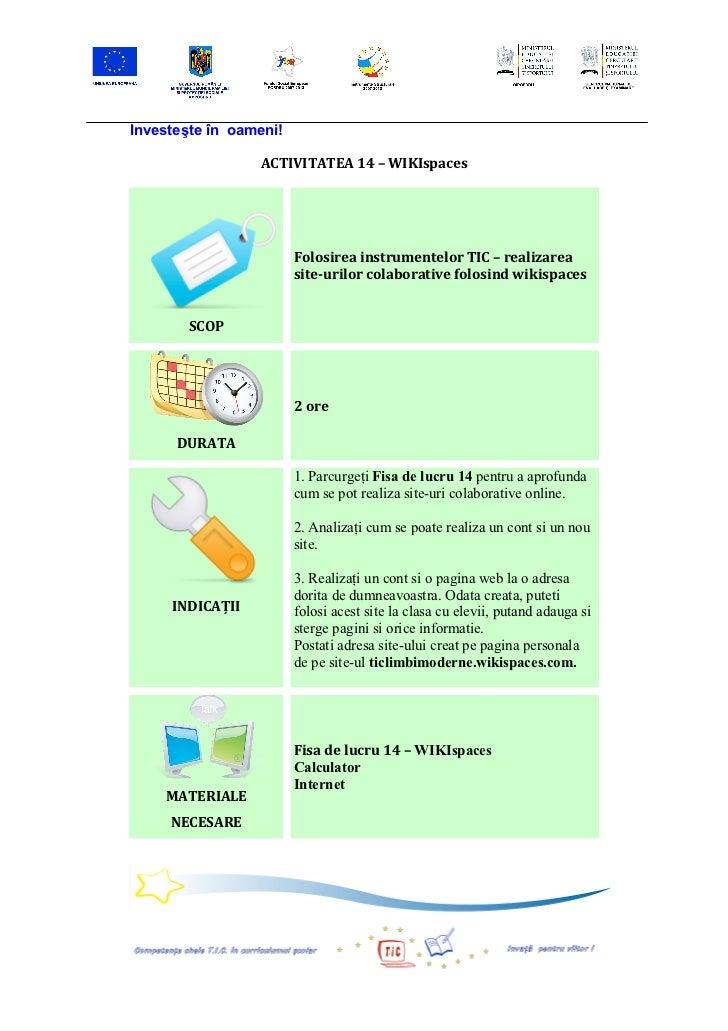 Investeşte în oameni!                             ACTIVITATEA 14 – WIKIspaces                                   ...