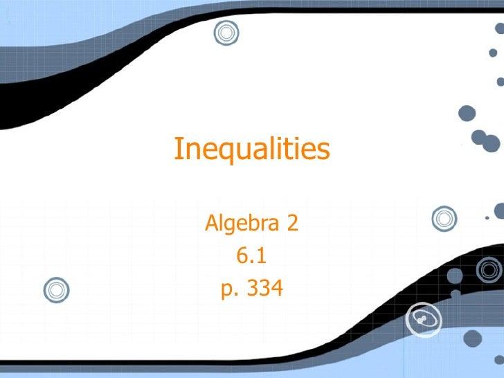 Inequalities Algebra 2 6.1 p. 334
