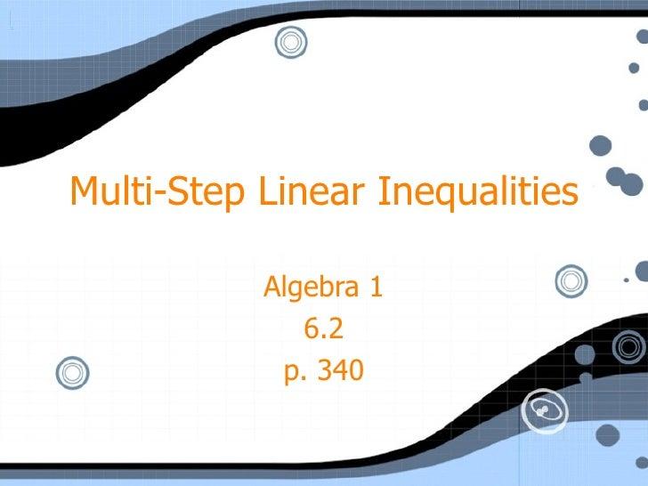 Multi-Step Linear Inequalities Algebra 1 6.2 p. 340