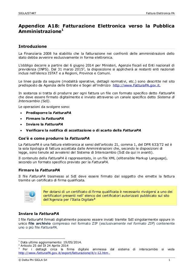 SIGLA/START Fattura Elettronica PA © Delta Phi SIGLA Srl 1 Appendice A18: Fatturazione Elettronica verso la Pubblica Ammin...