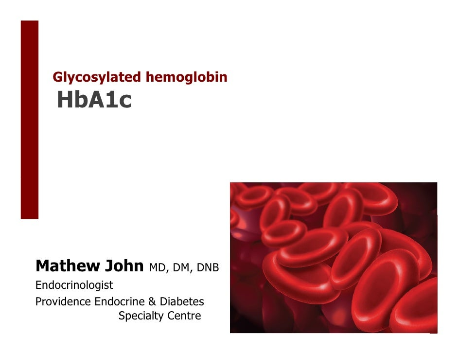 Glycosylated hemoglobin     HbA1c     Mathew John          MD, DM, DNB Endocrinologist Providence Endocrine & Diabetes    ...