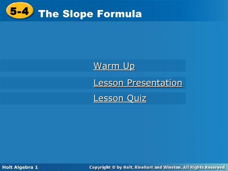 Lesson Quiz Lesson Presentation Warm Up 5-4 The Slope Formula Holt Algebra 1