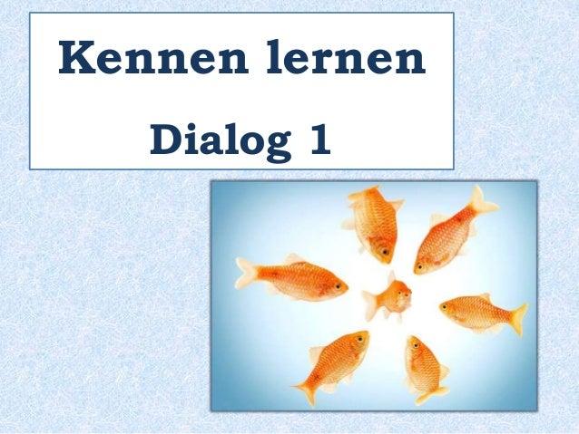 Kennen lernen Dialog 1