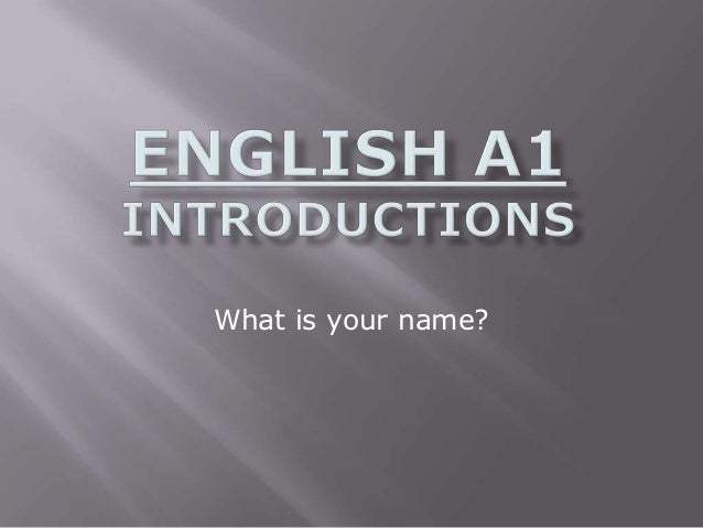 English A1 introductions