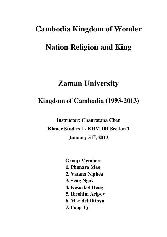 Cambodia Kingdom of Wonder Nation Religion and King Zaman University Kingdom of Cambodia (1993-2013) Instructor: Chanratan...