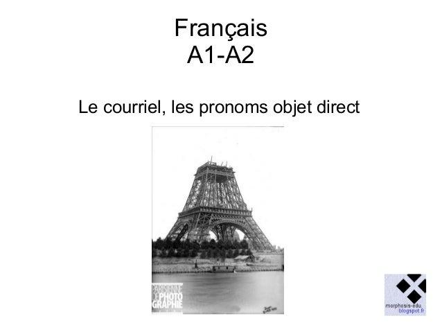 Français A1-A2 Le courriel, les pronoms objet direct