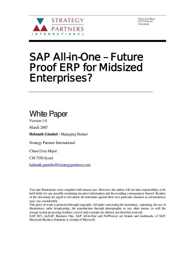 Chasa Ursa Major CH-7550 Scuol Switzerland SAP All-in-One – Future Proof ERP for Midsized Enterprises? White Paper Version...