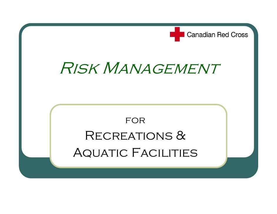 Risk Management          for   Recreations &  Aquatic Facilities